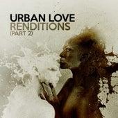 Renditions, Pt. 2 von Urban Love