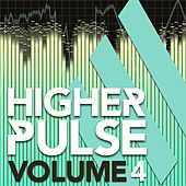 Higher Pulse, Vol. 4 by Various Artists