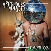 Afterhours Addicted, Vol. 05 by Various Artists