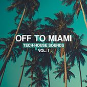 Off to Miami, Vol. 1 - Tech-House Sounds by Various Artists