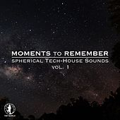 Moments to Remember, Vol. 1 - Spherical Tech-House Sounds by Various Artists
