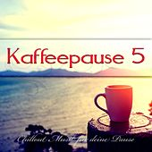 Kaffeepause 5 - Chillout Musik für deine Pause by Various Artists