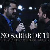 No Saber de Ti by Lucas Sugo