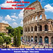 Arrivederci Roma and More Romantic Italian Classics von Various Artists