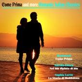 Come Prima and More Romantic Italian Classics von Various Artists
