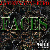 Faces by Yung Euro