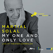 My One and Only Love (Live at Theater Gütersloh) [European Jazz Legends, Vol. 15] by Martial Solal