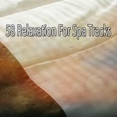 58 Relaxation For Spa Tracks von Best Relaxing SPA Music