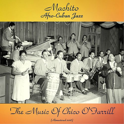 Afro-Cuban Jazz - The Music Of Chico O'Farrill (Analog Source Remaster 2018) by Machito