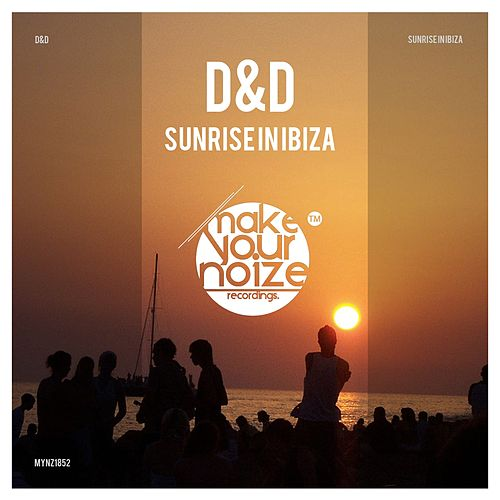 Sunrise in Ibiza (Extended Mix) by D&D