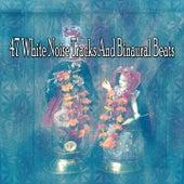 47 White Noise Tracks And Binaural Beats by Yoga Music