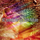 60 Sounds For Spa With Nature by S.P.A