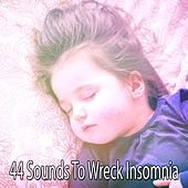 44 Sounds To Wreck Insomnia by Smart Baby Lullaby