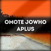 Omote Jowho by A-Plus