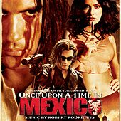 Once Upon a Time in Mexico (Original Motion Picture Soundtrack) by Various Artists