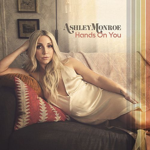 Hands On You by Ashley Monroe