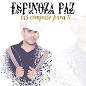 Las Compuse para Ti by Espinoza Paz