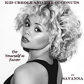Do Yourself a Favor (feat. Savanna) von Kid Creole & the Coconuts