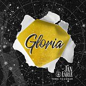 Gloria (feat. Jan Earle) de Toma Tu Lugar