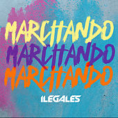 Marchando by Ilegales