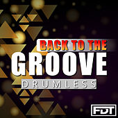 Back to the Groove Drumless by Andre Forbes