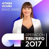 Bang Bang (Operación Triunfo 2017) de Aitana Ocaña