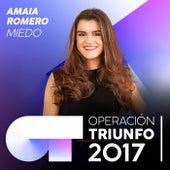 Miedo (Operación Triunfo 2017) von Amaia Romero