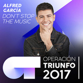 Don't Stop The Music (Operación Triunfo 2017) von Alfred García
