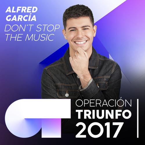 Don't Stop The Music (Operación Triunfo 2017) de Alfred García