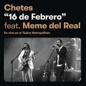 16 De Febrero (Chetes 20 Live) by Chetes