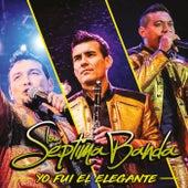 Yo Fui El Elegante by La Séptima Banda