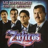 Me Emborrache Con La Muerte by Los Zafiros del Norte