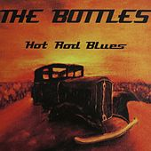 Hot Rod Blues by The Bottles