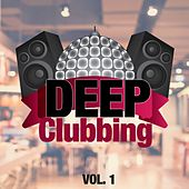 Deep Clubbing Vol. 1 de Various Artists