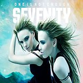 One Is Not Enough by Sevenity