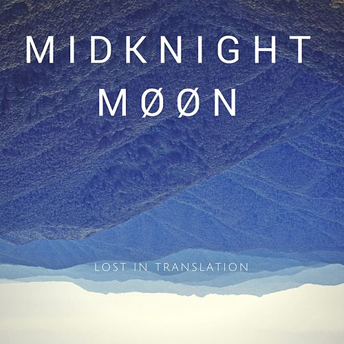 Lost in Translation by MidKnighT MøøN