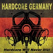 Hardcore Germany - Hardcore Will Never Die! by Various Artists