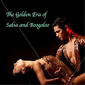 The Golden Era of Salsa & Boogaloo by Various Artists