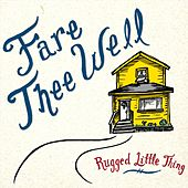 Fare Thee Well by Rugged Little Thing