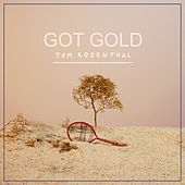 Got Gold von Tom Rosenthal
