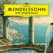 Mendelssohn: The Essentials de Various Artists