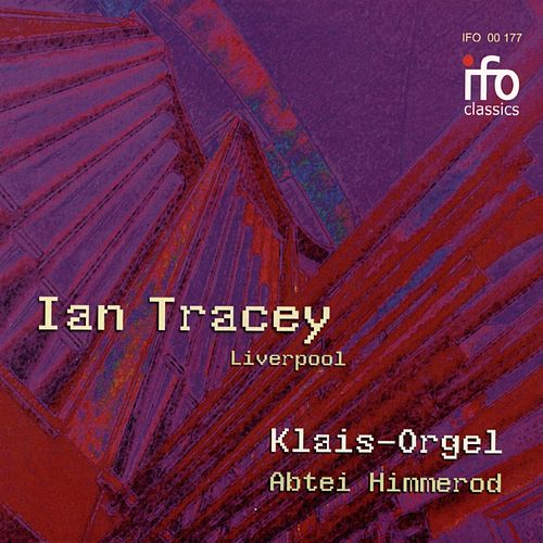 Ian Tracey Plays Organ Works (Klais-Orgel Abtei Himmerod) by Ian Tracey