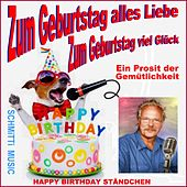 Zum Geburtstag alles Liebe / Happy Birthday Ständchen (Ein Prosit der Gemütlichkeit) de Schmitti