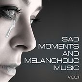 Sad Moments and Melancholic Music, Vol. 1 de Various Artists