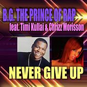 Never Give Up de B.G. The Prince Of Rap