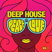 Deep House Peace & Love, Vol. 7 by Various Artists