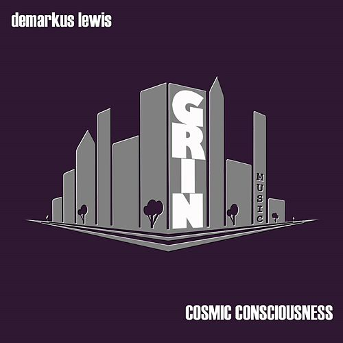 Cosmic Consciousness by Demarkus Lewis