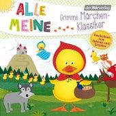 Alle meine Grimms Märchen-Klassiker (Geschichten zum Zuhören und Erzählen) von Gebrüder Grimm