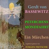 Gerdt von Bassewitz: Peterchens Mondfahrt (Ein Märchen - Ungekürzt gelesen.) von Gerdt von Bassewitz