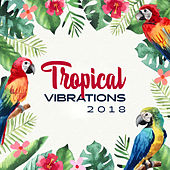 Tropical Vibrations 2018 by Top 40